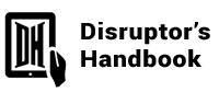 Disruptor's Handbook